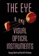 The Eye and Visual Optical Instruments by David A. Atchison and George Smith...