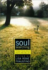 Soul Searching: Thirteen Stories about Faith and Belief by Fraustino, Lisa Rowe
