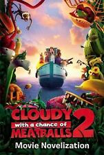 Cloudy with a Chance of Meatballs Movie: Cloudy with a Chance of Meatballs 2...