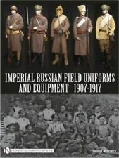 Imperial Russian Field Uniforms and Equipment 1907-1917 by Johan Somers (Hardback, 2010)