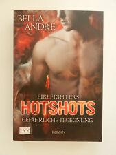 Bella Andre Firefighters Hotshots Gefährliche Begegnung Roman Lyx