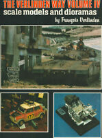 The Verlinden Way Vol.IV Scale Models & Dioramas Verlinden Publications