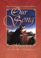 Our Song: Meditations on Love & Marriage: Images & Insights from the Song of Sol