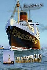 Passage : The Making of an American Family by John Schissler (2009, Paperback)
