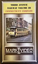 Mark I Video - THIRD AVENUE RAILWAY SYSTEM VOL. 3 + THE CONNECTICUT COMPANY