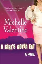 A Girl's Gotta Eat: By Valentine, Michelle