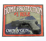 Home Protection #1 Rule Own A Gun Its Your Right Metal Sign 12 1/2x16inch New