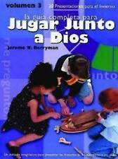La Guia Completa Para Jugar Junto A Dios, Volumen 3 : 20 Presentaciones Para el