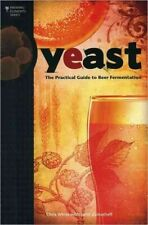 Yeast : The Practical Guide to Beer Fermentation, Paperback by White, Chris; ...