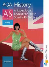 AQA History as Unit 2 A Sixties Social Revolution?: British Society...