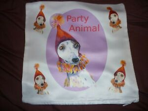 """Dog Cushion Cover Whippet Funny Party Animal one only 12"""" white satin like"""