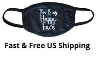 Fashion Face Mouth Mask Washable Reusable Funny This IS My Happy Face Saying