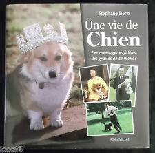 Une vie de chien - Stéphane Bern - Les compagnons fidèles des grands de ce monde