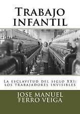 Trabajo Infantil : La Esclavitud Del Siglo XXI: Los Trabajadores Invisibles: ...