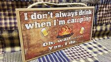 """I Don't Always Drink When I'm  Camping Wait Yes I Do 5""""x10"""" Sign Plaque"""