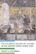 The Columbia History of Latinos in the United States Since 1960 by