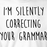 I'm Silently Correcting Your Grammar Shirt, funny, sarcastic, teacher, slogan T