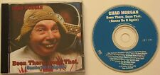 CHAD MORGAN...BEEN THERE, DONE THAT, (GONNA DO IT AGAIN)  MUSIC CD