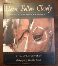 Horse Follow Closely Native American Horsemanship Gawani Pony Boy