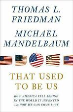 Thomas Freidman: That Used to Be Us-How America Fell Behind in World Politics