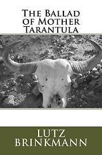 The Ballad of Mother Tarantula by Lutz Brinkmann (2017, Paperback)