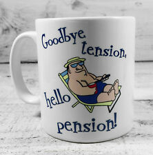 GOODBYE TENSION HELLO PENSION HAPPY RETIREMENT GIFT MUG CUP MENS FUNNY WORK