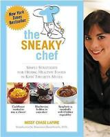 (Very Good)-The Sneaky Chef: Simple Strategies for Hiding Healthy Foods in Kids'
