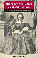 Nietzsche's Sister and the Will to Power: A Biography of Elisabeth Forster-Nietz