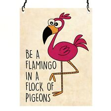 Be A Flamingo Funny Pink Retro Vintage Wall Metal Sign Plaque 7.5x10cm