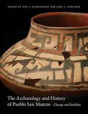 The Archaeology and History of Pueblo San Marcos : Change and Stability...