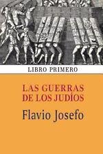 Las Guerras de Los Jud�os (Libro Primero) by Flavio Josefo (2013, Paperback)