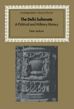 The Delhi Sultanate : A Political and Military History by Peter Jackson...