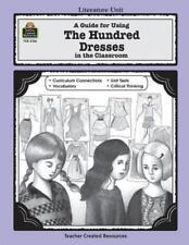 Literature Units: A Guide for Using the Hundred Dresses in the Classroom by Cher
