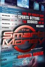 B0013L2DR8 The Smart Money: How the Worlds Best Sports Bettors Beat the Bookie