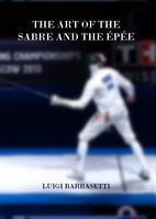 Fencing Book The Art of the Sabre and the Epee - manual gear equipment english