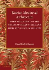 Russian Mediaeval Architecture : With an Account of the Transcaucasian Styles...