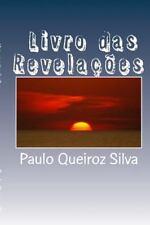 Livro das Revelações : Revelações de Deus ! by Paulo Silva (2014, Paperback)