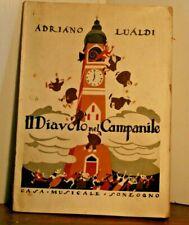 615/6 Lualdi A.- IL DIAVOLO NEL CAMPANILE.Grottesco in un atto