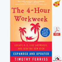 The 4-Hour Workweek: Escape 9-5 Live Anywhere, and Join the New Rich