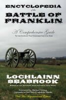 Encyclopedia of the Battle of Franklin - by Col Lochlainn Seabrook - paperback