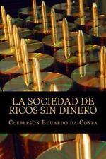 La Sociedad de Ricos Sin Dinero : Ideologia Capitalista, la Hegemonia y el...
