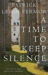 A Time to Keep Silence, Patrick Leigh Fermor, Good Condition Book, ISBN 97807195