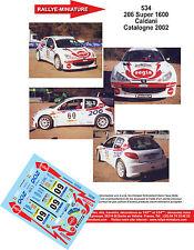 DÉCALS 1/32 réf 534 Peugeot  206 Super 1600 Caldani Rallye Catalogne 2002