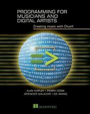 Programming for Musicians and Digital Artists : Creating Music with ChucK by...
