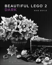 Beautiful LEGO 2: Dark by Mike Doyle (2014, Hardcover)