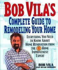 Bob Vila's Complete Guide to Remodeling Your Home: Everything You Need-ExLibrary