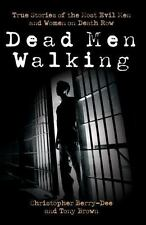 NEW - Dead Men Walking: True Stories of the Most Evil Men and Women on Death Row