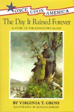 The Day It Rained Forever: A Story of the Johnstown Flood (Once Upon-ExLibrary