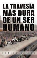La Traves A M S Dura de Un Ser Humano (Paperback or Softback)