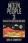 Moon People 3 : Venus the Goddess of Love by Dale M. Courtney (2010, Paperback)